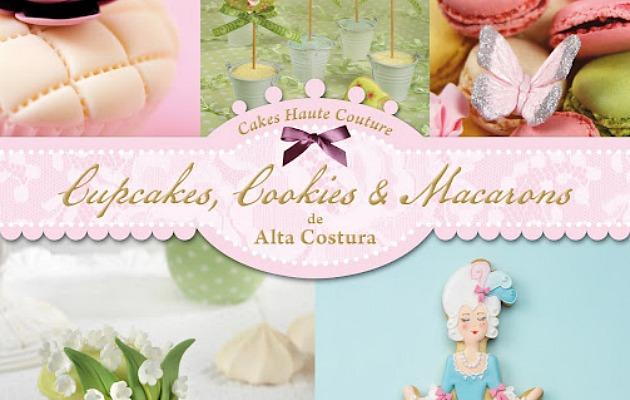 Cupcakes, Cookies & Macarons de Alta Costura_Portada (1).jpg